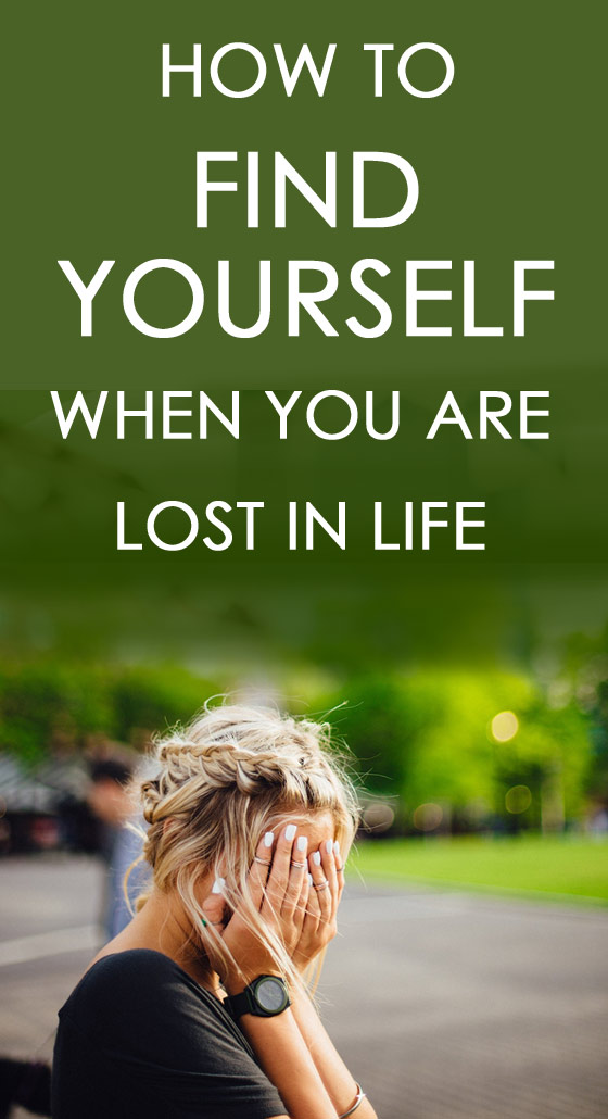 Find yourself when you are lost in life