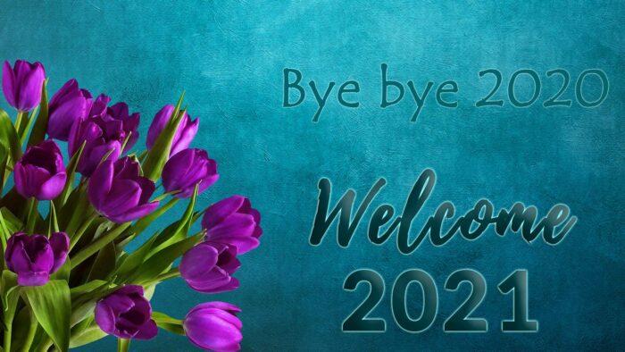 bye bye 2020 welcome 2021 wallpaper background
