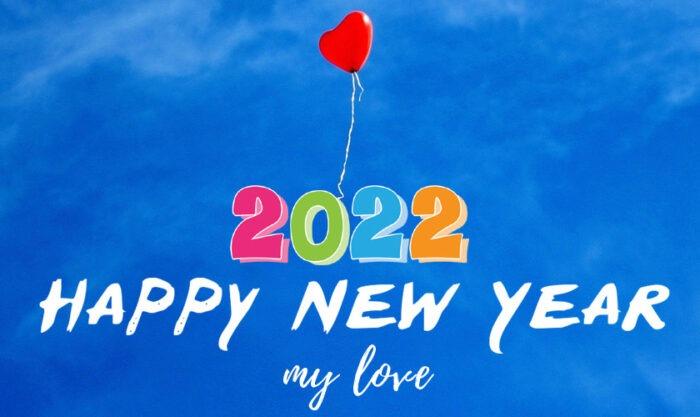 happy new year 2022 my love