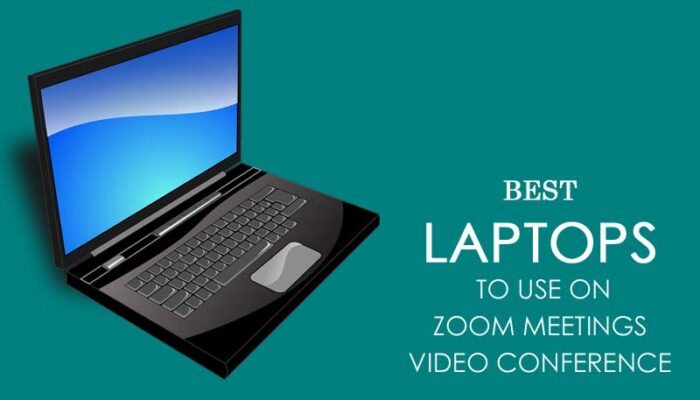 Best Laptops to use on Zoom meetings video conference