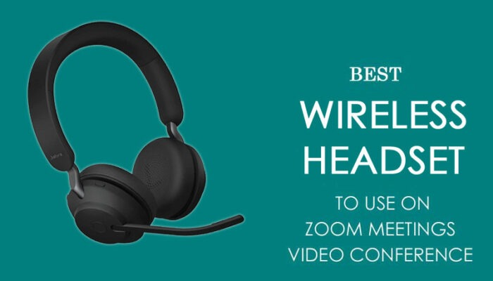 Best Wireless Headset to use on Zoom meetings video conference