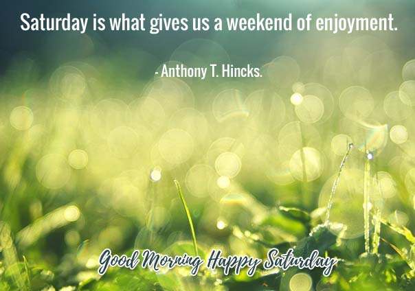Good morning happy Saturday motivational quotes